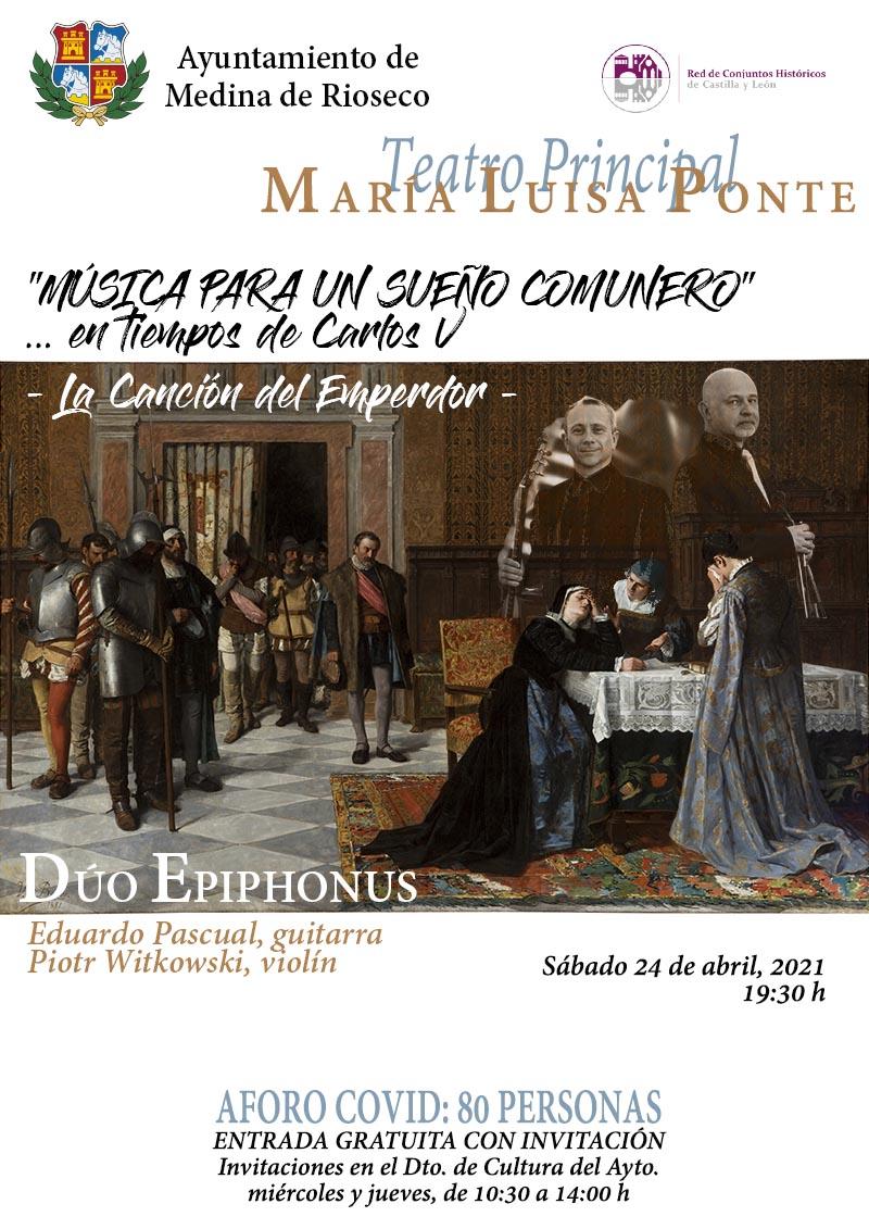 """EPIPHONUS DUO – MÚSICA PARA UN SUEÑO COMUNERO """"La Batalla de Villalar, 1521"""" TEATRO Mª LUISA PONTE, MEDINA DE RIOSECO"""